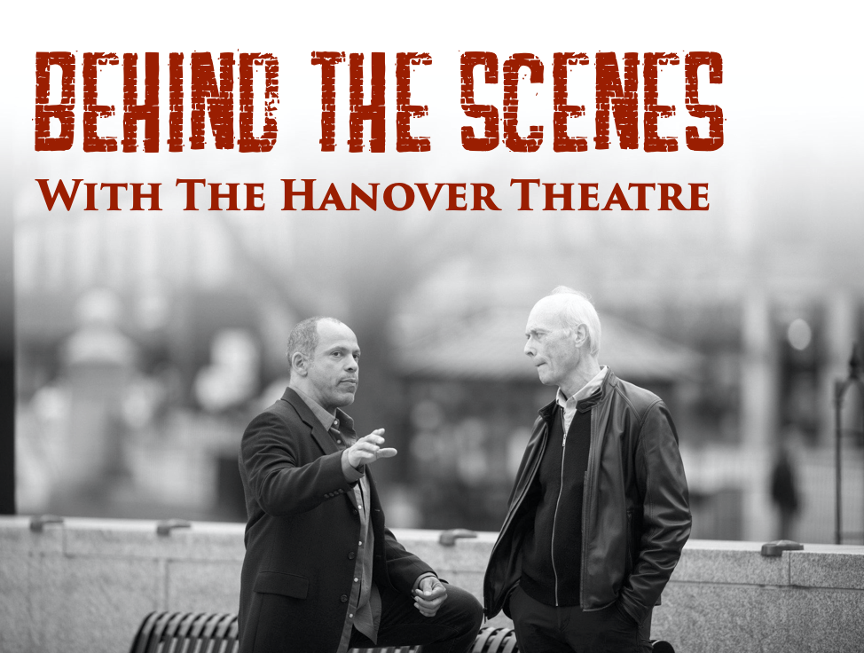 """Black and white photo of Joshua and Dale conversing on the Worcester Common. Red text on the photo reads """"Behind the Scenes with The Hanover Theatre""""."""