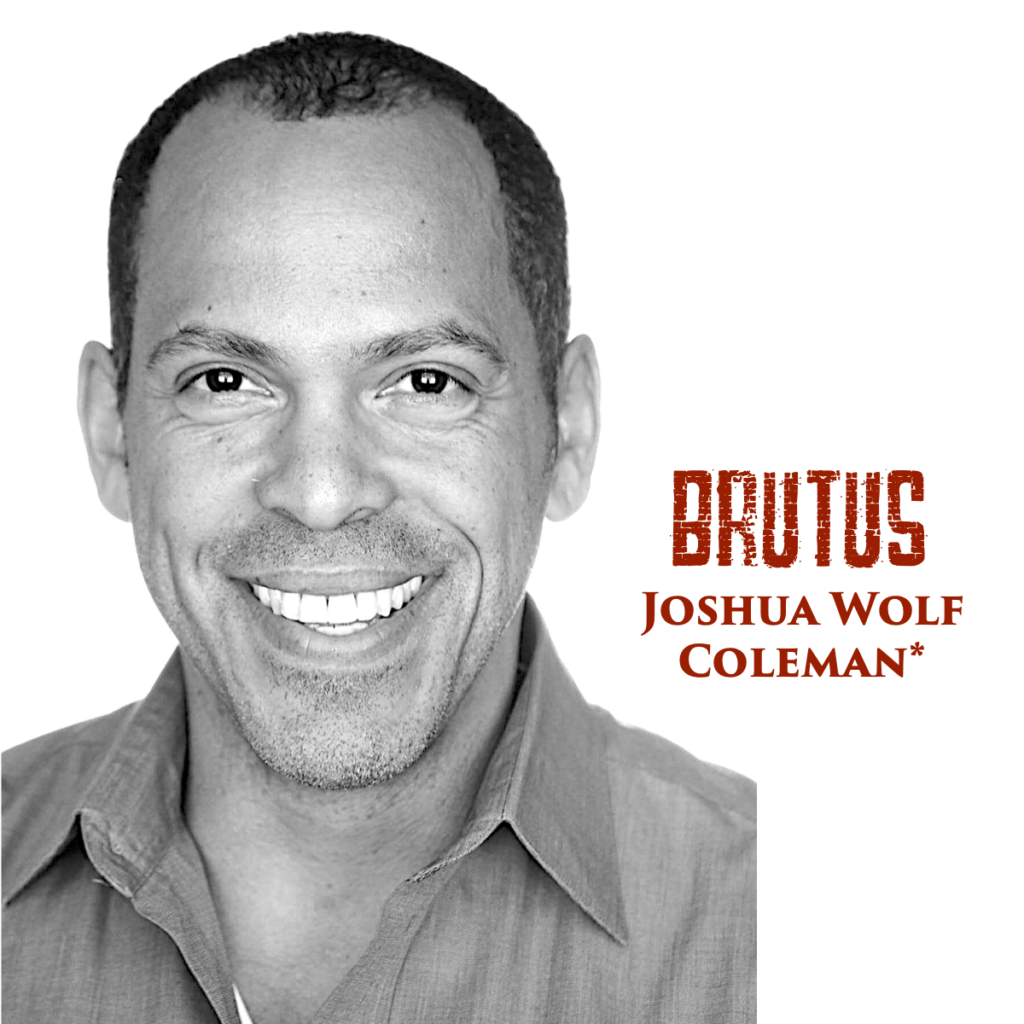"""Black and white headshot of Joshua Wolf Coleman with red text that reads """"Brutus, Joshua Wolf Coleman""""."""