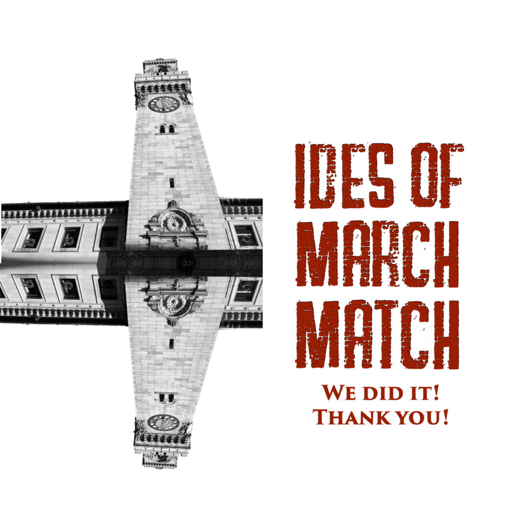 """Black and white image of Worcester City Hall's clock tower, reflected horizontally. The text on the image is red and reads, """"Ides of March Match,"""" and then in smaller red letters """"We did it! Thank you!"""""""