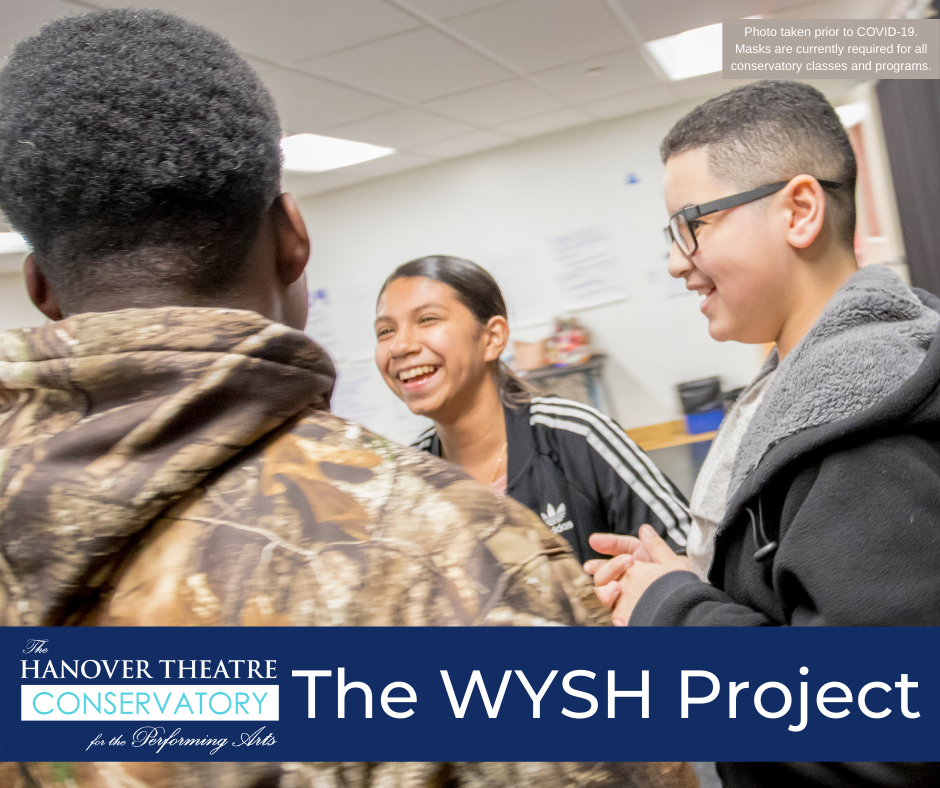 """Three students in a classroom laughing with each other. Text on the photo reads """"The Hanover Theatre Conservatory for the Performing Arts The WYSH Project""""."""
