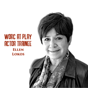 """Black and white headshot of Ellen, a woman with short hair. Ellen is smiling as she looks into the camera. Red text at the top of the photo reads """"Worc At Play Actor Trainee Ellen Lokos"""""""
